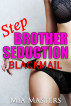 Stepbrother Seduction: Blackmail (Mf Taboo Erotica) by Mia Masters