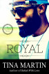 Royal by Tina Martin