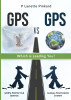 GPS vs GPS, Which is Leading You? by P Lanette Pinkard