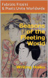 Seasons of the Fleeting World: Writing Haiku by Poets Unite Worldwide & Fabrizio Frosini