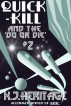 Quick-Kill and the 'Do or Die' by K.J. Heritage