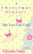 A Christmas Romance at the Two Cats Café by Glynis Smy