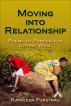Moving Into Relationship: Poems to Ponder for Loving Well by Kathleen Furstnau