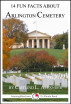 14 Fun Facts About Arlington Cemetery by Caitlind L. Alexander