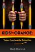 Kids in Orange: Voices from Juvenile Detention by Mindy Hardwick