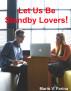Let Us Be Standby Lovers! by Mario V. Farina
