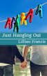 Just Hanging Out by Lillian Francis