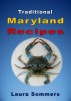 Traditional Maryland Recipes by Laura Sommers