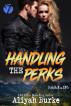 Handling the Perks by Aliyah Burke