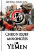 Chroniques Annoncées du Yémen by Abu Faisal Sergio Tapia