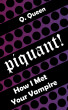 Piquant! (Bonus): How I Met Your Vampire by Q. Queen