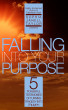 Falling Into Your Purpose by Sophia Janell Taylor
