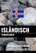 Isländisch Vokabelbuch: Thematisch Gruppiert & Sortiert by Pinhok Languages