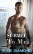 Submit To Me by Trixie Diamond