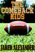 The Comeback Kids by Jared Alexander