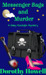 Messenger Bags and Murder (A Haley Randolph Mystery) by Dorothy Howell