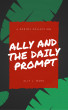 Ally And The Daily Prompt by Ally Mare