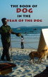 The Book of Dog (In the Year of the Dog) by Richard Crasta