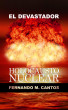 El devastador Holocausto Nuclear by Fernando M. Cantos