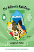 The Millionaire Kids Club: Garage Sale Riches by Lynnette Khalfani-Cox