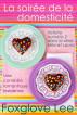 La soirée de la domesticité : une comédie romantique lesbienne by Foxglove Lee