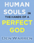 Human Souls in the Hands of a Perfect God by Den Warren
