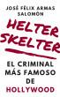 Helter Skelter El Criminal Más Famoso de Hollywood by José Félix Armas Salomón