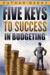 Five Keys to Success in Budgeting by Nathan Berry