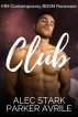 Club: MM Contemporary BDSM Romance by Parker Avrile
