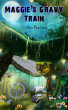 Maggie's Gravy Train Adventure: An Electric Eclectic Book by Ann Harrison-Barnes