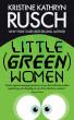 Little (Green) Women by Kristine Kathryn Rusch