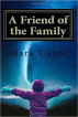 A Friend of the Family by Mark Conte