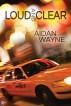 Loud and Clear by Aidan Wayne
