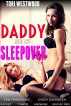 Daddy and My Sleepover (FFM Threesome Daddy Daughter Incest Taboo Menage Group Sex) by Tori Westwood