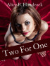 Two For One! by Alice B Handcock