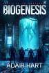 Biogenesis: Book 2 of the Earthborn by Adair Hart