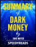 Summary of Dark Money by Jane Mayer by SpeedyReads