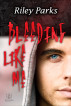 Bleeding Like Me by Riley Parks