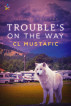 Trouble's on the Way by CL Mustafic