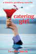 Catering Girl: A Frankie Goldberg Novella by Laurie Boris