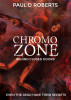 Chromozone - Behind Closed Doors by Paul D Roberts
