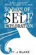 30 Day Journal: 30 Days Of Self Exploration - A Self Discovery 30-Day Journal Challenge - Gain Awareness In Less Than 10 Minutes A Day - Vol 3 by Amy J. Blake