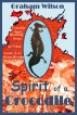 Spirit of a Crocodile : Crocodile Spirit Dreaming Books 1 & 2 by Graham Wilson