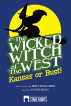 The Wicked Witch of the West: Kansas or Bust! by Bert Bernardi