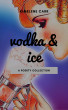 Vodka & Ice by Kimelene Carr