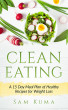 Clean Eating: A 15 Day Meal Plan of Healthy Recipes for Weight Loss by supershake