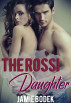 The Rossi Daughter by Jamie Bodek