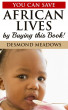 You Can Save African Lives by Buying This Book! by Desmond Meadows