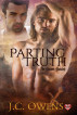Parting  Truths by J.C. Owens