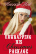 Unwrapping His Christmas Package by Hannah Hale